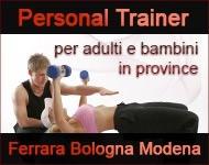 Personal trainer per adulti e bambini in province Ferrara, Bologna, Modena