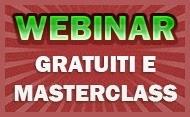 Webinar Gratuiti e Masterclass