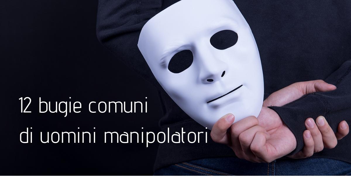 Su che cosa mentono gli uomini? 12 bugie comuni di uomini manipolatori