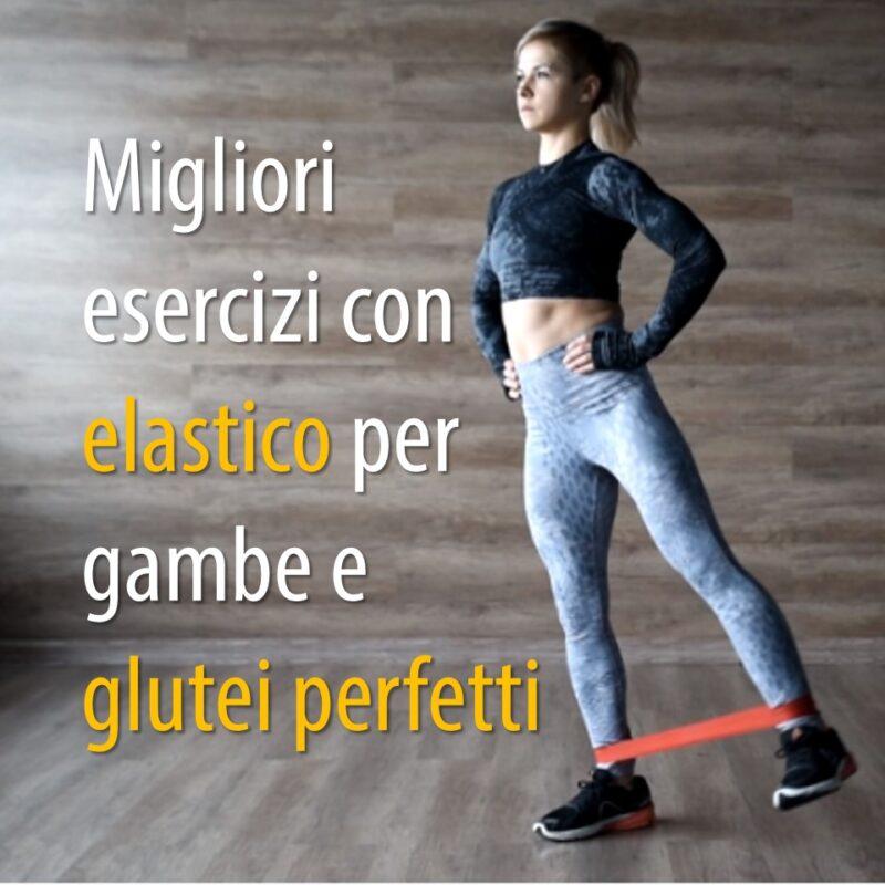 Migliori esercizi con elastico per gambe e glutei perfetti
