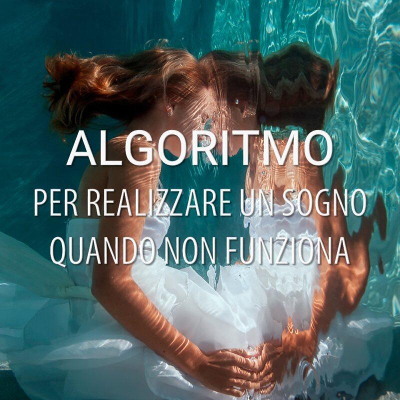 Algoritmo per realizzare un sogno. Quando non funziona.