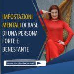 IMPOSTAZIONI MENTALI DI BASE DI UNA PERSONA FORTE E BENESTANTE