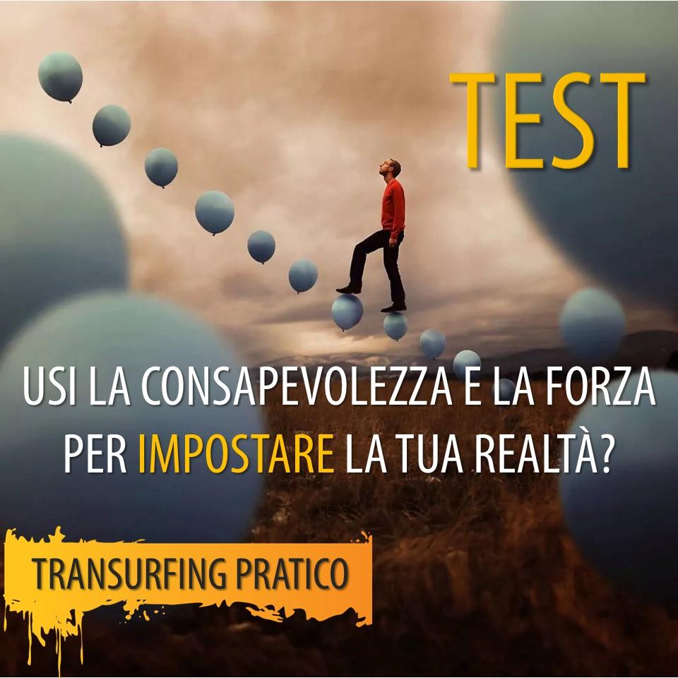 TEST_USI LA CONSAPEVOLEZZA E LA FORZA PER IMPOSTARE LA TUA REALTÀ