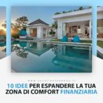 10 IDEE PER ESPANDERE LA TUA ZONA DI COMFORT FINANZIARIA