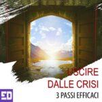 Uscire dalle crisi: 3 passi efficaci