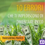 10 ERRORI CHE TI IMPEDISCONO DI DIVENTARE RICCO