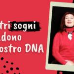 I nostri sogni dipendono dal DNA