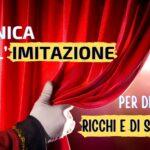 TECNICA DELL'IMITAZIONE PER DIVENTARE RICCHI E DI SUCCESSO