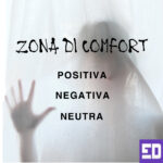 ZONA DI COMFORT: POSITIVA, NEGATIVA, NEUTRA